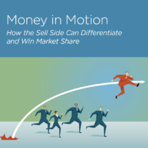 Greenwich Associates Report: Money in Motion: How the Sell Side Can Differentiate and Win Market Share